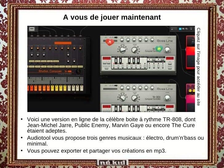 A vous de jouer maintenant <ul><li>Voici une version en ligne de la célèbre boite à rythme TR-808, dont Jean-Michel Jarre,...