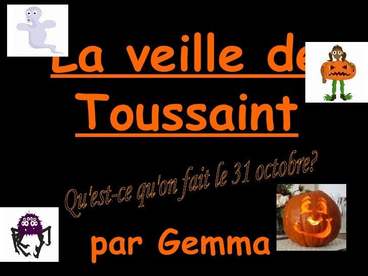 La veille de Toussaint par Gemma   Qu'est-ce qu'on fait le 31 octobre?