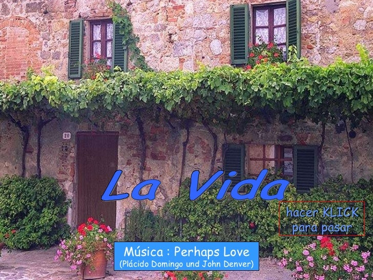 La Vida Música : Perhaps Love (Plácido Domingo und John Denver) hacer KLICK para pasar