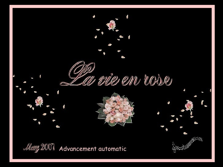 La vie en rose May 2007 Advancement automatic