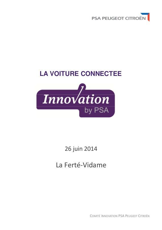 COMITÉ INNOVATION PSA PEUGEOT CITROËN LA VOITURE CONNECTEE 26 juin 2014 La Ferté-Vidame