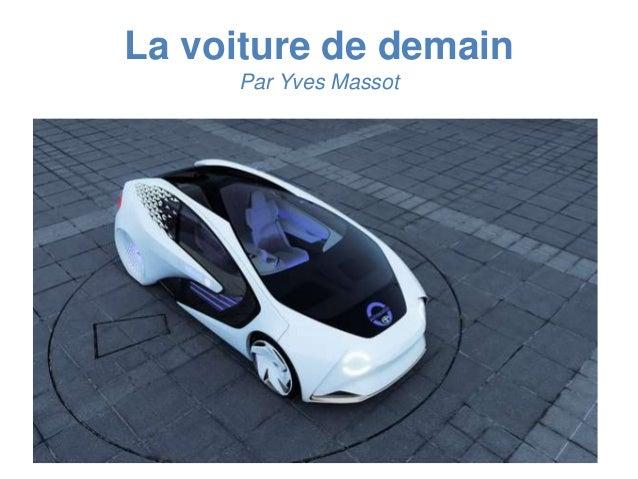 La voiture de demain Par Yves Massot