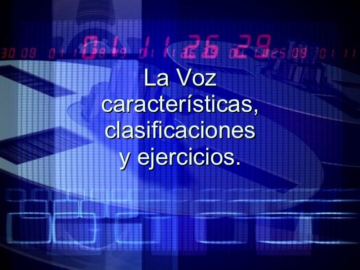 La Voz características, clasificaciones y ejercicios.