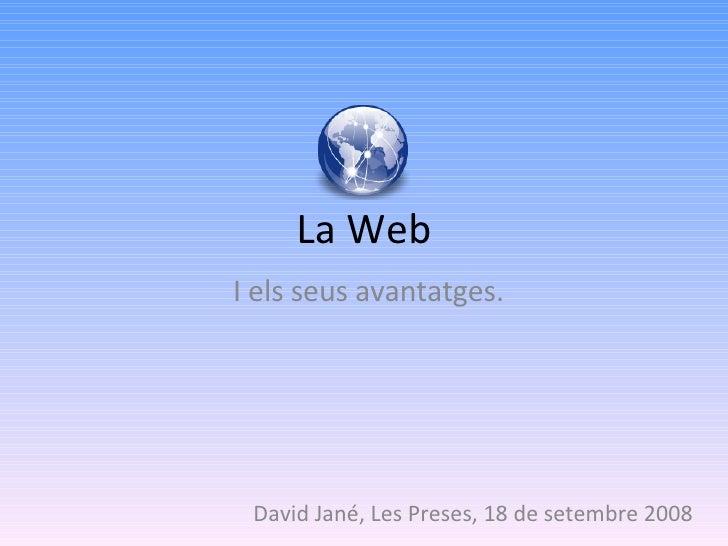 La Web I els seus avantatges. David Jané, Les Preses, 18 de setembre 2008