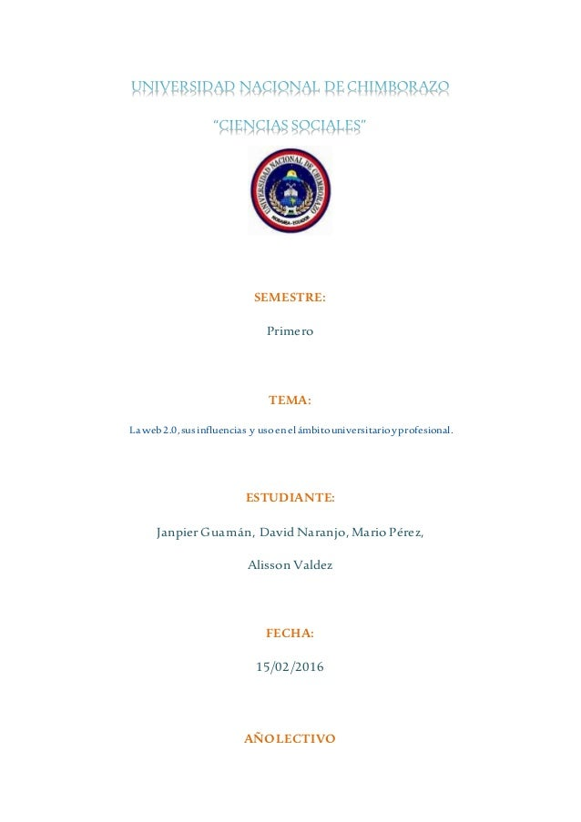 SEMESTRE: Primero TEMA: Laweb2.0,susinfluencias y usoenelámbitouniversitarioyprofesional. ESTUDIANTE: JanpierGuamán, David...