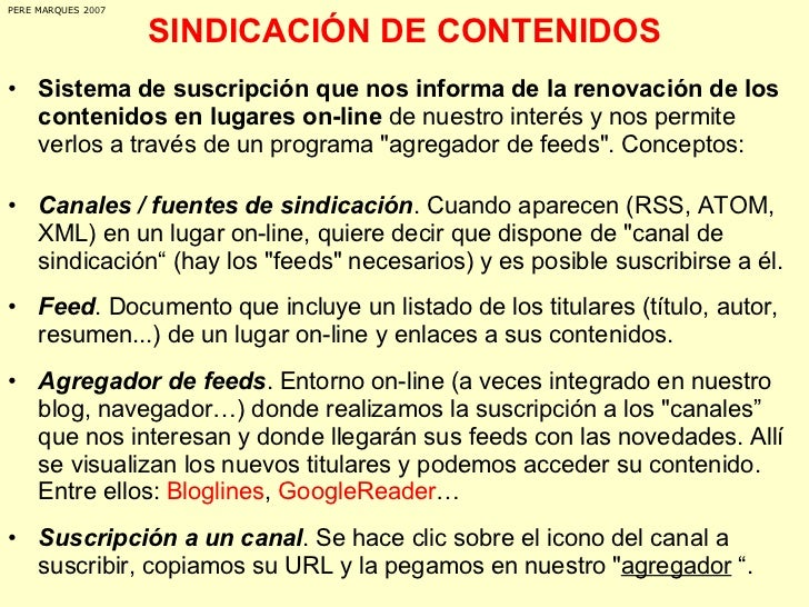 SINDICACIÓN DE CONTENIDOS <ul><li>Sistema de suscripción que nos informa de la renovación de los contenidos en lugares on-...