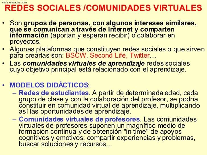 REDES SOCIALES /COMUNIDADES VIRTUALES <ul><li>Son  grupos de personas, con algunos intereses similares, que se comunican a...