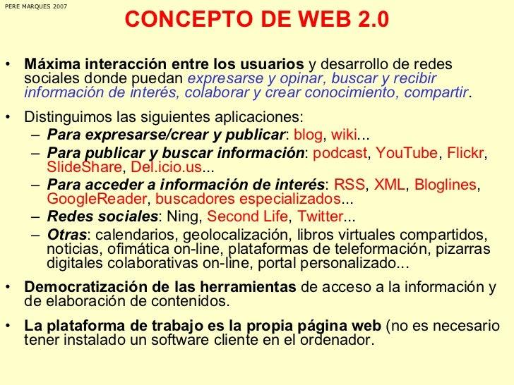 CONCEPTO DE WEB 2.0 <ul><li>Máxima interacción entre los usuarios  y desarrollo de redes sociales donde puedan  expresarse...