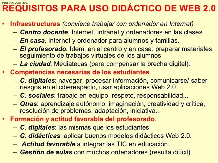 REQUISITOS PARA USO DIDÁCTICO DE WEB 2.0 <ul><li>Infraestructuras   (conviene trabajar con ordenador en Internet) </li></u...