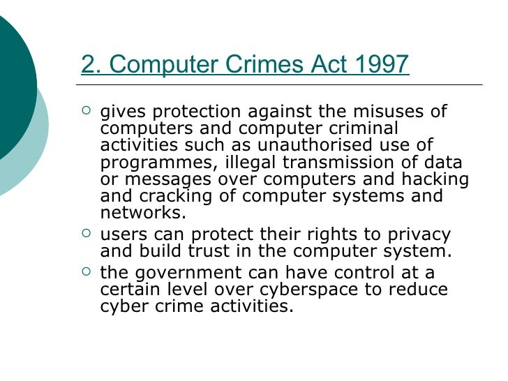 conclusion malaysian cyber law Cybercrime, or computer oriented crime, is crime that involves a computer and a network the computer may have been used in the commission of a crime, or it may be.