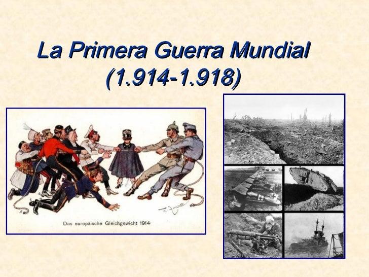 La Primera Guerra Mundial       (1.914-1.918)