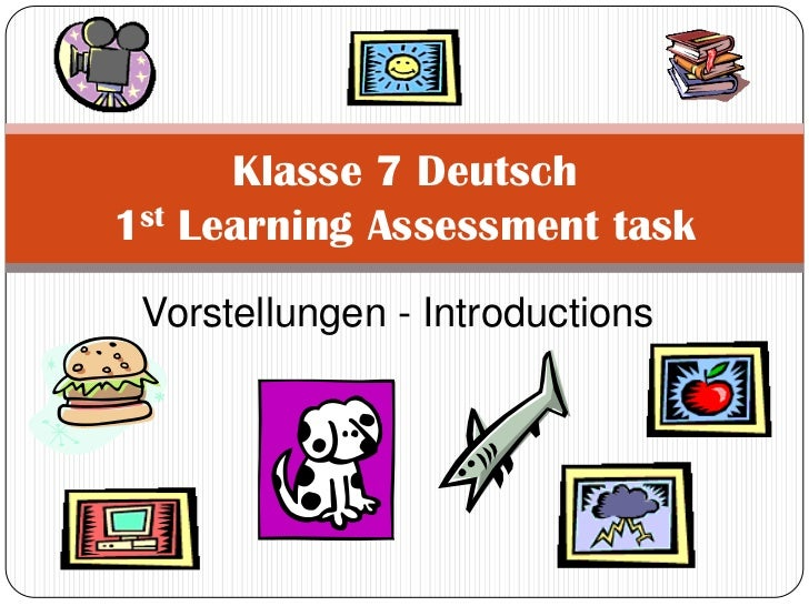 Vorstellungen - Introductions<br />Klasse 7 Deutsch1st Learning Assessment task<br />