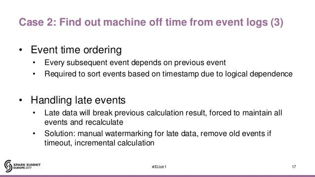 Case 2: Find out machine off time from event logs (3) • Event time ordering • Every subsequent event depends on previous e...