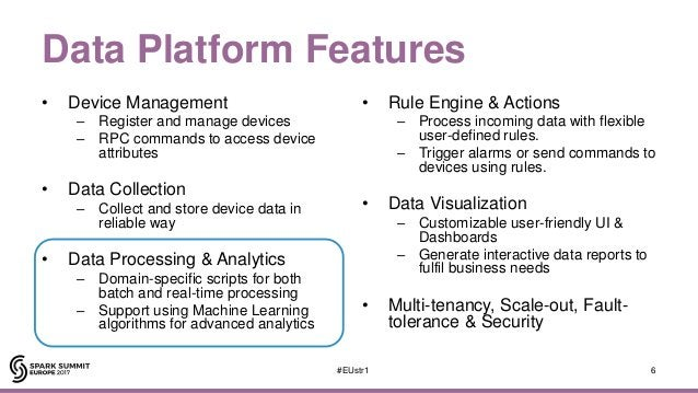 Data Platform Features • Device Management – Register and manage devices – RPC commands to access device attributes • Data...
