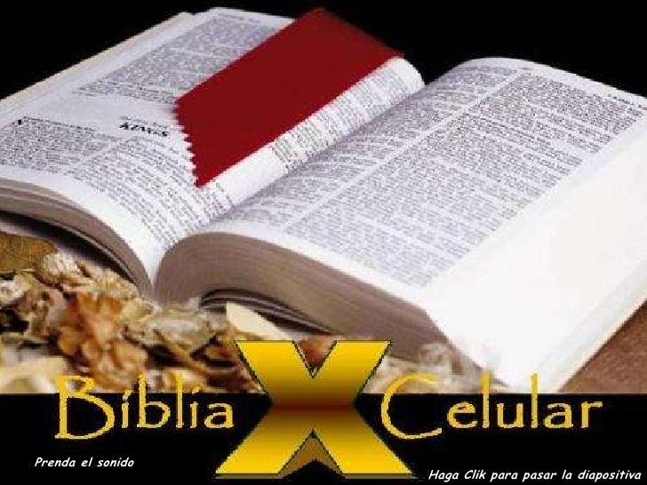 A BÍBLIA E O CELULAR<br />Prenda el sonido<br />Haga Clik para pasar la diapositiva<br />