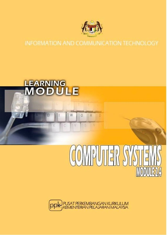 Learning Module: Computer System1.     What is it?       This is a learning module for a specific Learning Outcome as stip...