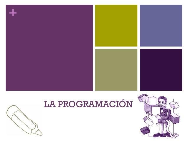 +    LA PROGRAMACIÓN