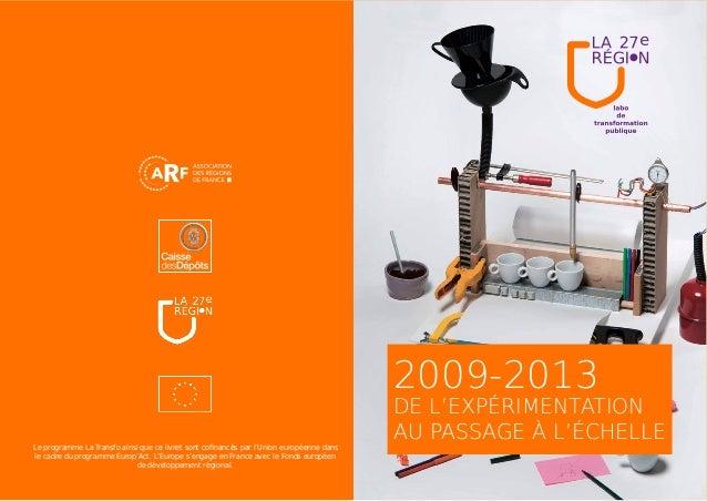 2009-2013DE L'EXPÉRIMENTATIONAU PASSAGE À L'ÉCHELLE