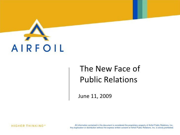 The New Face of            Public Relations          June 11, 2009         All information contained in this document is c...