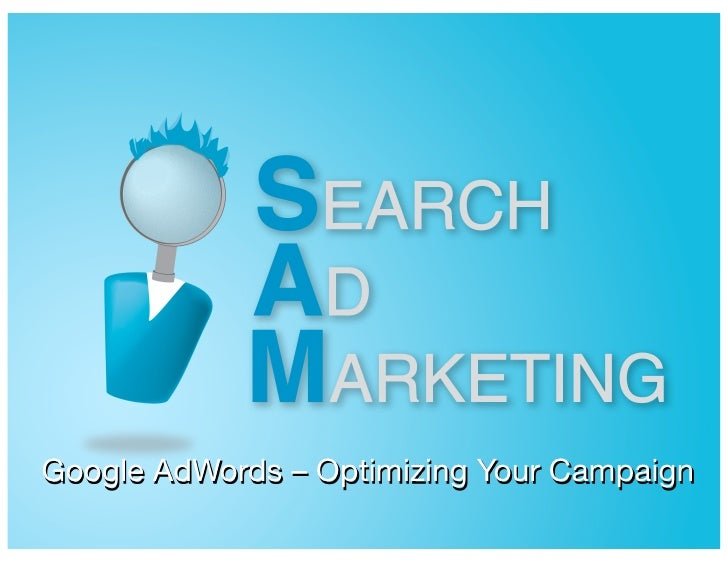 Google AdWords – Optimizing Your Campaign PAGE FOOTER TEXT – Specific Topic       1