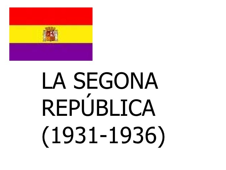 LA SEGONAREPÚBLICA(1931-1936)