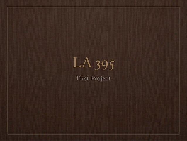 LA 395First Project