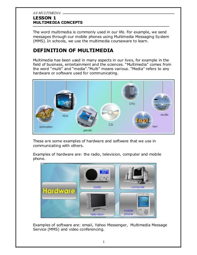 4.0 MULTIMEDIARamadan, SMK Pekan 20071LESSON 1MULTIMEDIA CONCEPTSThe word multimedia is commonly used in our life. For exa...