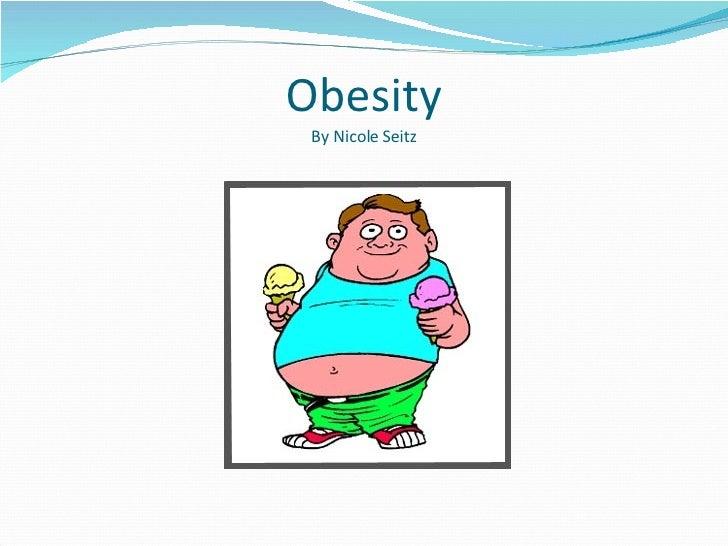 Obesity By Nicole Seitz