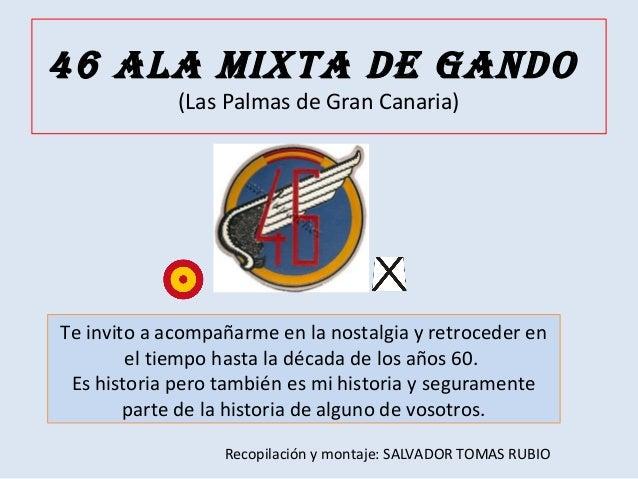 46 ALA MIXTA DE GANDO (Las Palmas de Gran Canaria)  Te invito a acompañarme en la nostalgia y retroceder en el tiempo hast...