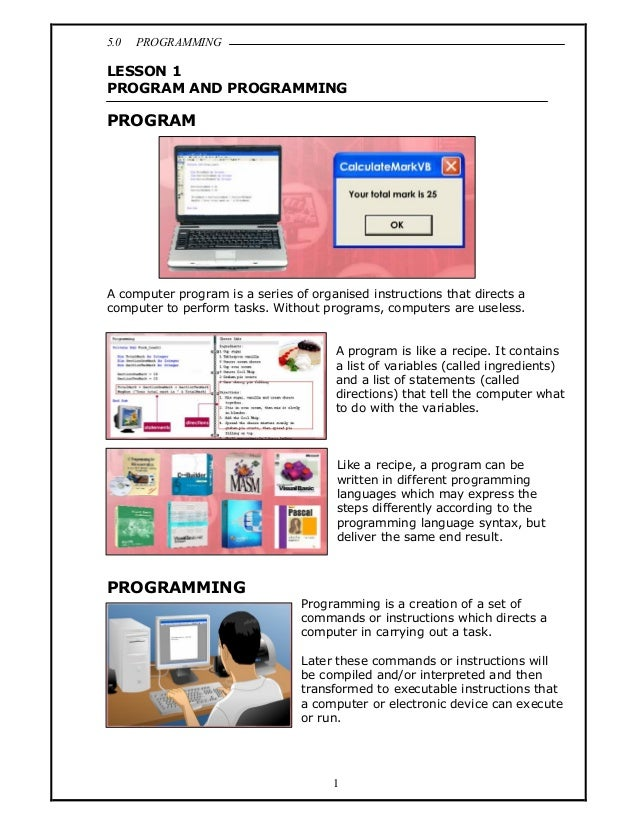 5.0 PROGRAMMING1LESSON 1PROGRAM AND PROGRAMMINGPROGRAMA computer program is a series of organised instructions that direct...