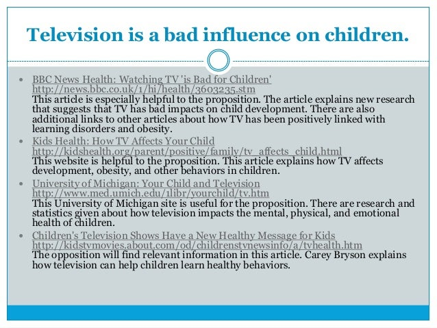an analysis on the negative influence of television to children Media and young children's learning one area for concern is how early media exposure influences cognitive development and academic achievement heather kirkorian one focus of the authors is the seemingly unique effect of television on children under age two.