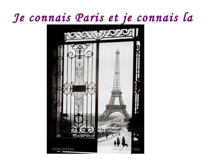 Je connais Paris et je connais la Tour Eiffel