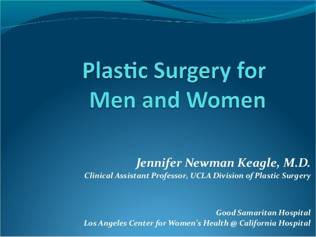 Jennifer Newman Keagle, M.D.Clinical Assistant Professor, UCLA Division of Plastic Surgery                                ...