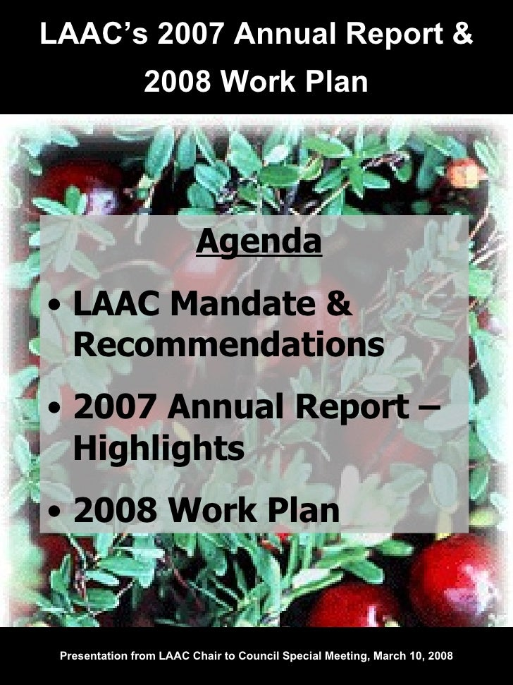 LAAC's 2007 Annual Report & 2008 Work Plan Presentation from LAAC Chair to Council Special Meeting, March 10, 2008 <ul><li...