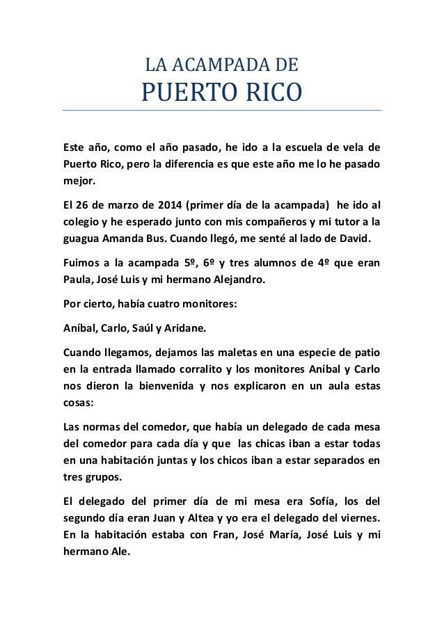 LA ACAMPADA DE PUERTO RICO Este año, como el año pasado, he ido a la escuela de vela de Puerto Rico, pero la diferencia es...