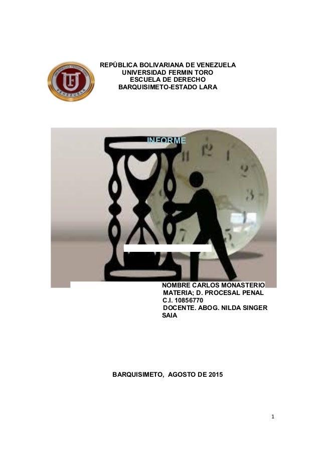 REPÚBLICA BOLIVARIANA DE VENEZUELA UNIVERSIDAD FERMIN TORO ESCUELA DE DERECHO BARQUISIMETO-ESTADO LARA INFORME NOMBRE CARL...