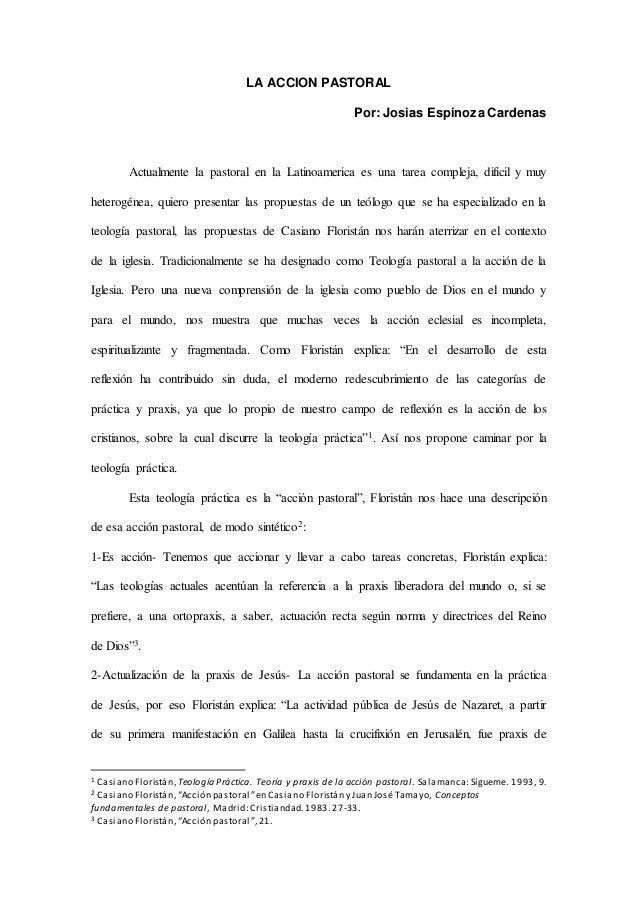 LA ACCION PASTORAL Por: Josias Espinoza Cardenas Actualmente la pastoral en la Latinoamerica es una tarea compleja, difici...