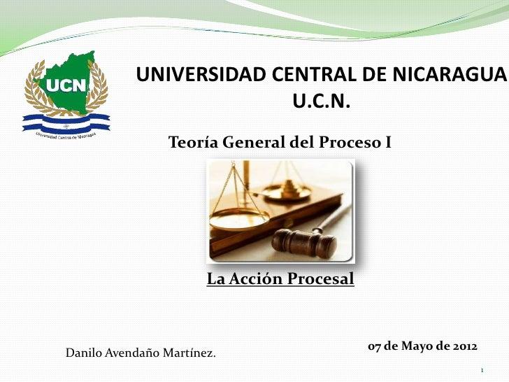 UNIVERSIDAD CENTRAL DE NICARAGUA                         U.C.N.                 Teoría General del Proceso I              ...
