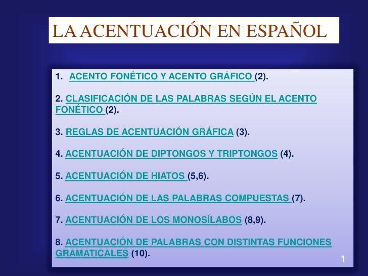 LA ACENTUACIÓN EN ESPAÑOL  1. ACENTO FONÉTICO Y ACENTO GRÁFICO (2).  2. CLASIFICACIÓN DE LAS PALABRAS SEGÚN EL ACENTO FONÉ...