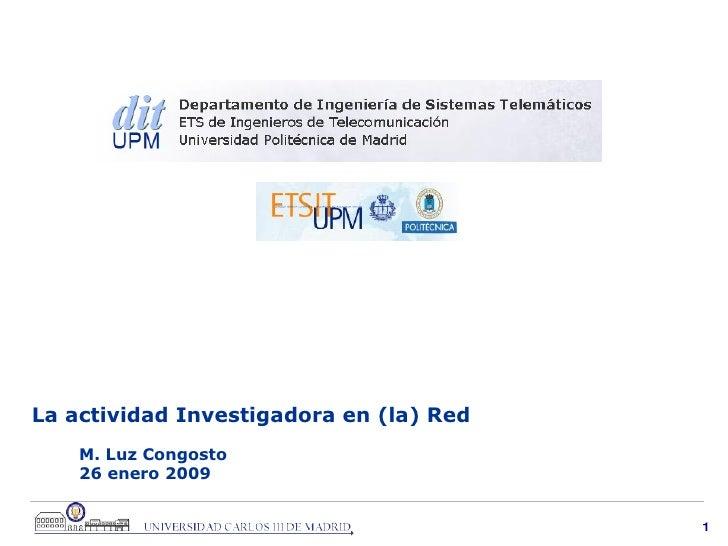 La actividad Investigadora en (la) Red  M. Luz Congosto 26 enero 2009