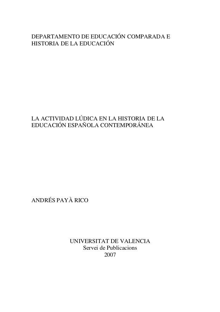 DEPARTAMENTO DE EDUCACIÓN COMPARADA EHISTORIA DE LA EDUCACIÓNLA ACTIVIDAD LÚDICA EN LA HISTORIA DE LAEDUCACIÓN ESPAÑOLA CO...