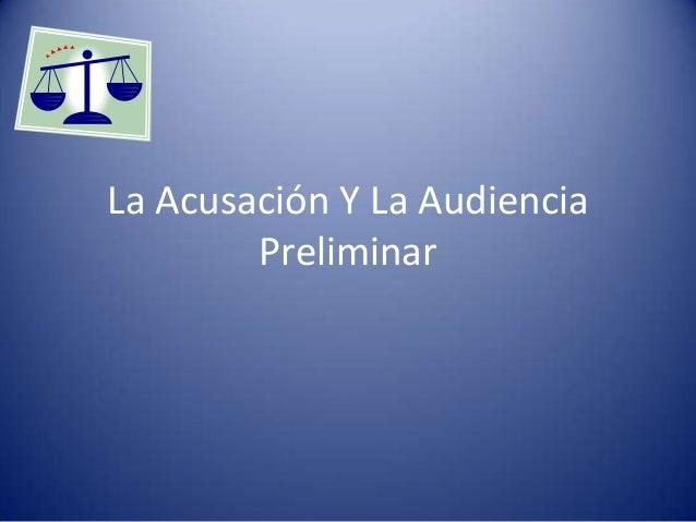 La Acusación Y La AudienciaPreliminar