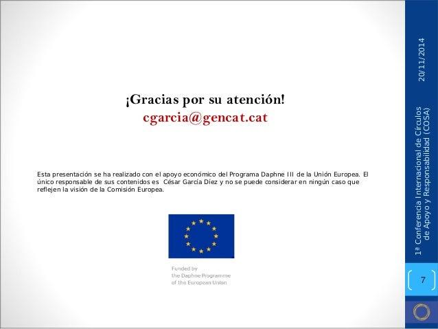 20/11/2014  Esta presentación se ha realizado con el apoyo económico del Programa Daphne III de la Unión Europea. El único...