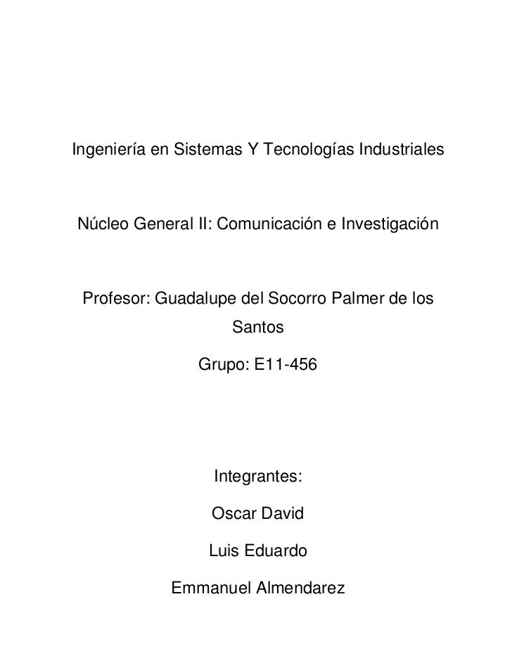 Ingeniería en Sistemas Y Tecnologías Industriales<br />Núcleo General II: Comunicación e Investigación<br />Profesor: Guad...