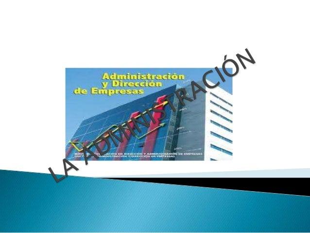  Planificar, organizar, dirigir y controlar Financieros, tecnológicos, humanos, elconocimiento, etc.