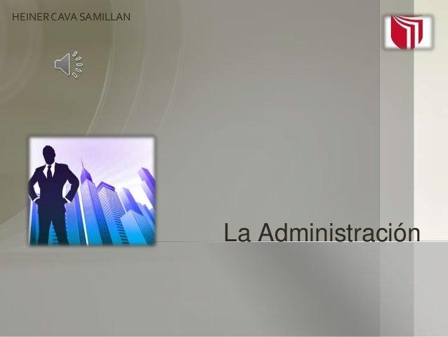 La Administración HEINERCAVA SAMILLAN