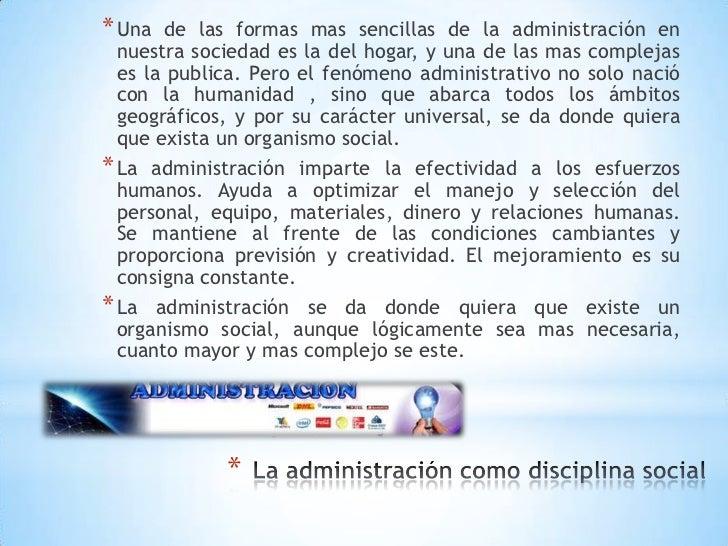 * Una  de las formas mas sencillas de la administración en  nuestra sociedad es la del hogar, y una de las mas complejas  ...