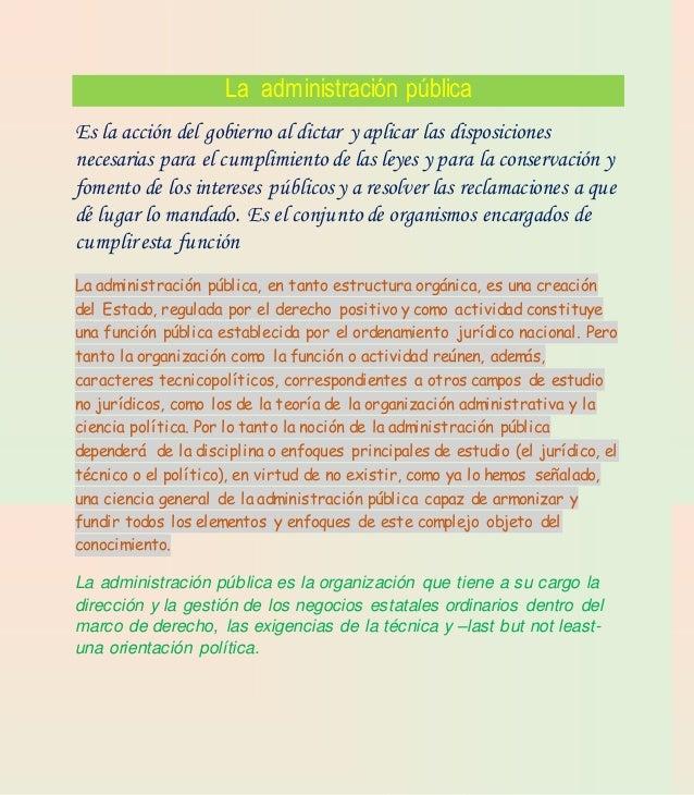 La administración pública Es la acción del gobierno al dictar y aplicar las disposiciones necesarias para el cumplimiento ...