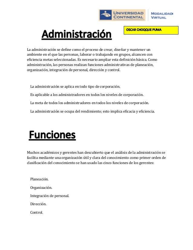 La administración se define como el proceso de crear, diseñar y mantener un ambiente en el que las personas, laborar o tra...