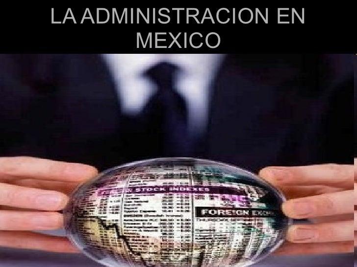 LA ADMINISTRACION EN MEXICO